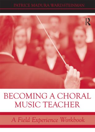 Becoming a Choral Music Teacher: A Field Experience Workbook (Paperback) book cover