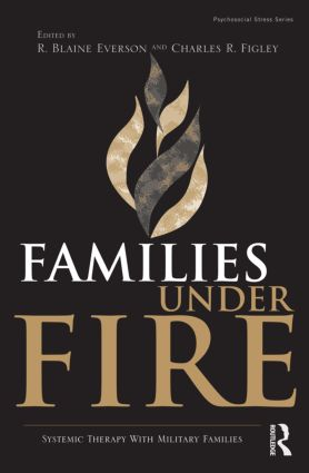 Families Under Fire: Systemic Therapy With Military Families (Hardback) book cover