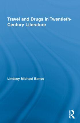 Travel and Drugs in Twentieth-Century Literature (Hardback) book cover