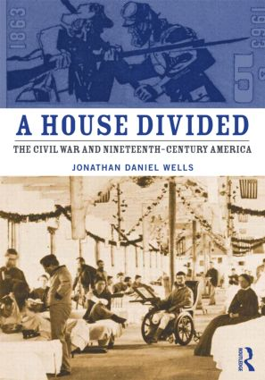 A House Divided: The Civil War and Nineteenth-Century America (Paperback) book cover