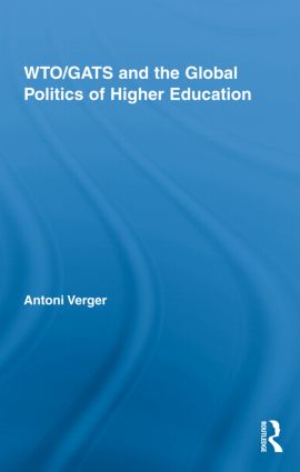 WTO/GATS and the Global Politics of Higher Education (Hardback) book cover
