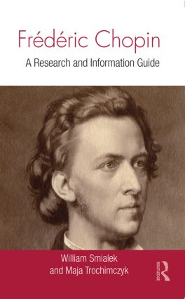 Frédéric Chopin: A Research and Information Guide, 2nd Edition (Hardback) book cover