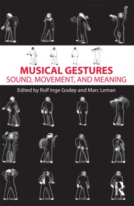 Musical Gestures: Sound, Movement, and Meaning, 1st Edition (Hardback) book cover