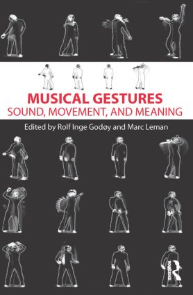 Musical Gestures: Sound, Movement, and Meaning (Paperback) book cover