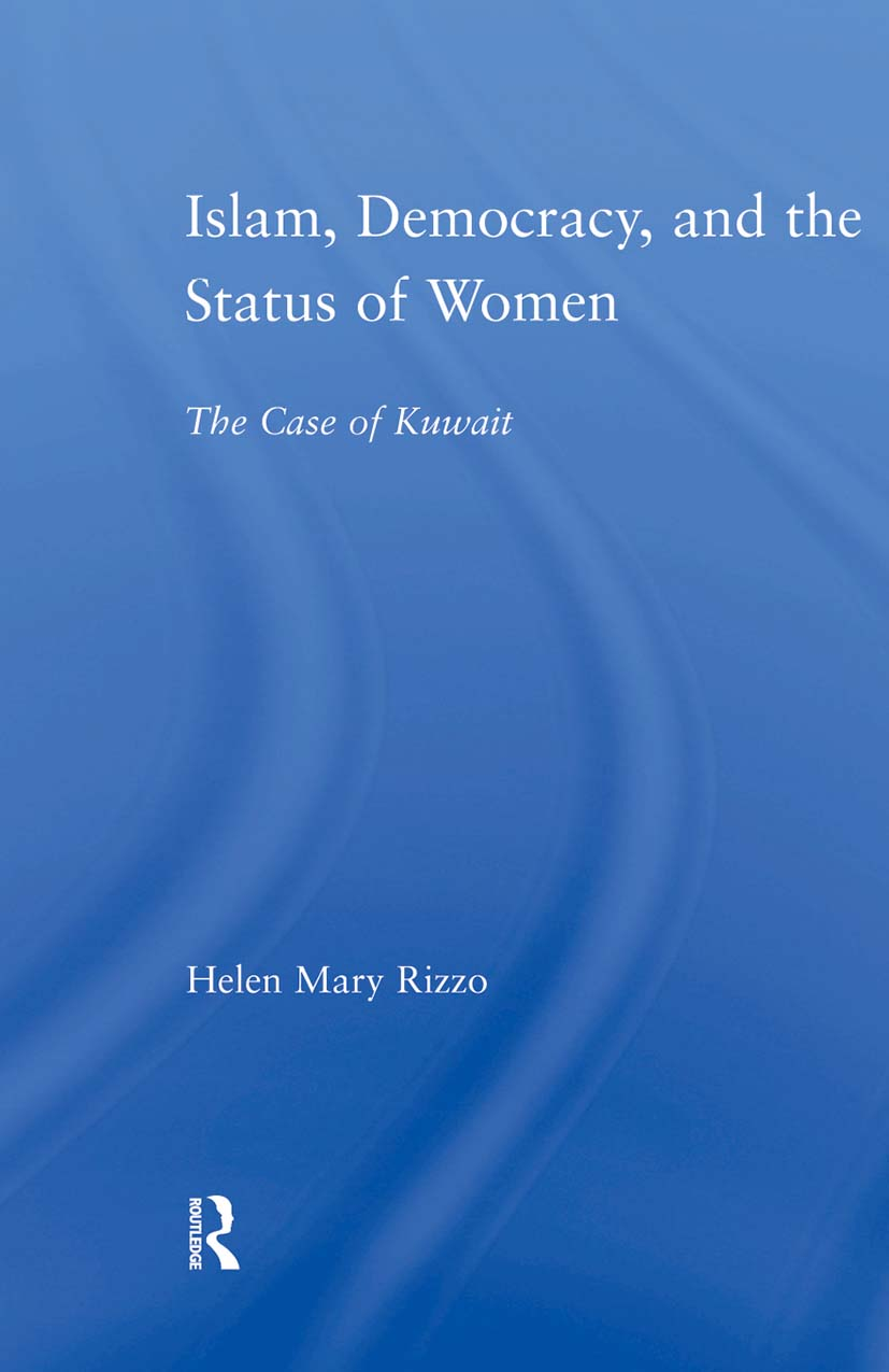 Islam, Democracy and the Status of Women: The Case of Kuwait (Paperback) book cover