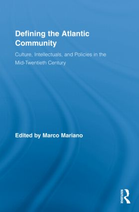 Defining the Atlantic Community: Culture, Intellectuals, and Policies in the Mid-Twentieth Century (Hardback) book cover