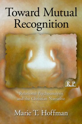 Toward Mutual Recognition: Relational Psychoanalysis and the Christian Narrative (Paperback) book cover