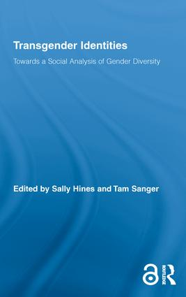 Transgender Identities: Towards a Social Analysis of Gender Diversity (Hardback) book cover