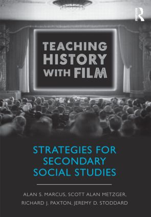Teaching History with Film: Strategies for Secondary Social Studies (Paperback) book cover