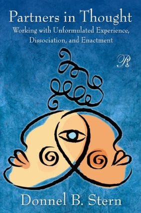 Partners in Thought: Working with Unformulated Experience, Dissociation, and Enactment (Paperback) book cover