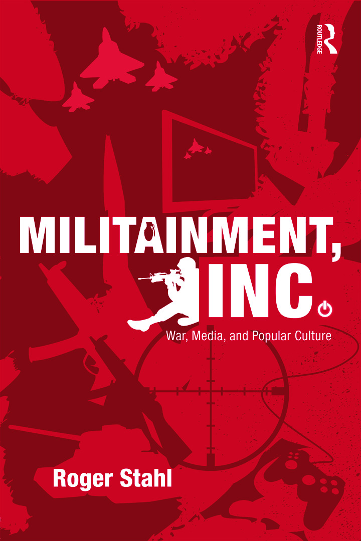 Militainment, Inc.: War, Media, and Popular Culture (Paperback) book cover