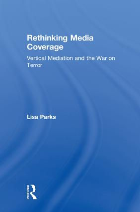 Rethinking Media Coverage: Vertical Mediation and the War on Terror book cover