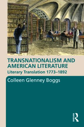 Transnationalism and American Literature: Literary Translation 1773–1892 (Paperback) book cover
