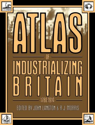 Atlas of Industrializing Britain, 1780-1914