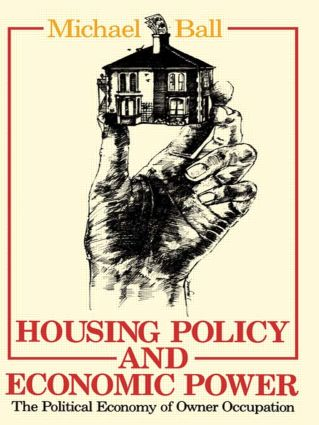 Housing Policy and Economic Power: The Political Economy of Owner Occupation (Paperback) book cover