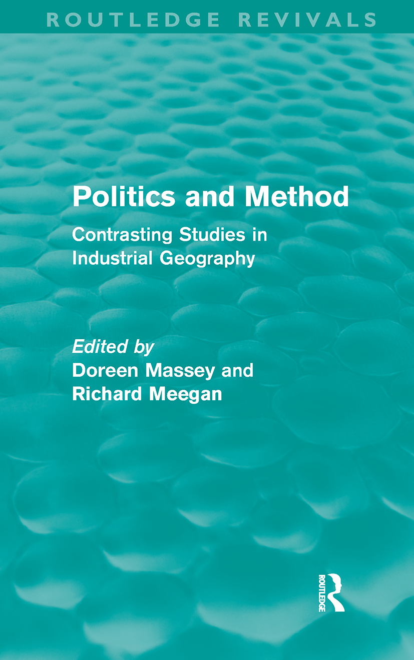 Politics and Method: Contrasting Studies in Industrial Geography (Paperback) book cover