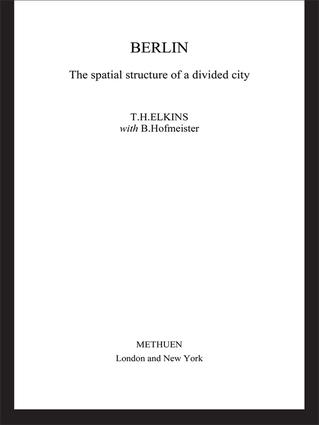 Berlin: The Spatial Structure of a Divided City, 1st Edition (Hardback) book cover