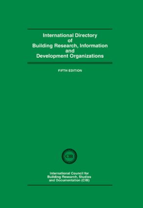 International Directory of Building Research Information and Development Organizations (Hardback) book cover