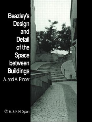 Beazley's Design and Detail of the Space between Buildings: 1st Edition (Hardback) book cover