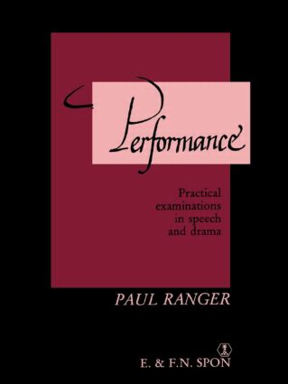 Performance: Practical examinations in speech and drama (Paperback) book cover