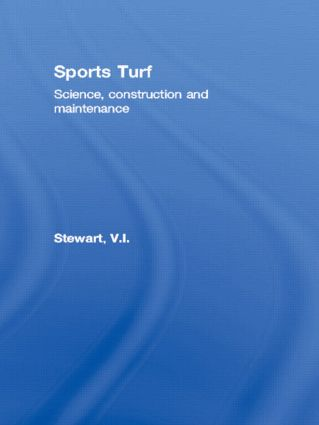 Sports Turf: Science, construction and maintenance, 1st Edition (Hardback) book cover