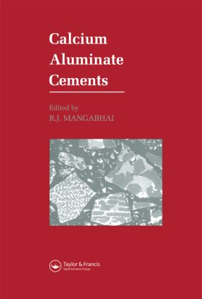Calcium Aluminate Cements: Proceedings of a Symposium dedicated to H G Midgley, London, July 1990, 1st Edition (Hardback) book cover
