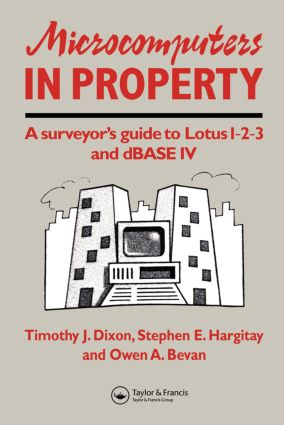 Microcomputers in Property: A surveyor's guide to Lotus 1-2-3 and dBASE IV (Paperback) book cover