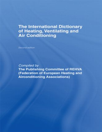 International Dictionary of Heating, Ventilating and Air Conditioning: 2nd Edition (Hardback) book cover