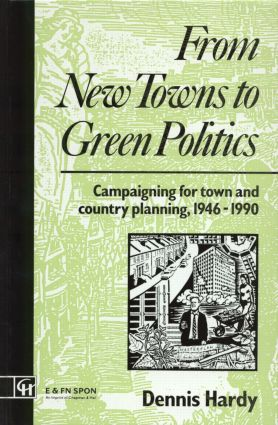 From New Towns to Green Politics: Campaigning for Town and Country Planning 1946-1990 book cover