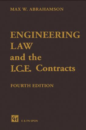 Engineering Law and the I.C.E. Contracts, Fourth Edition: 4th Edition (Hardback) book cover