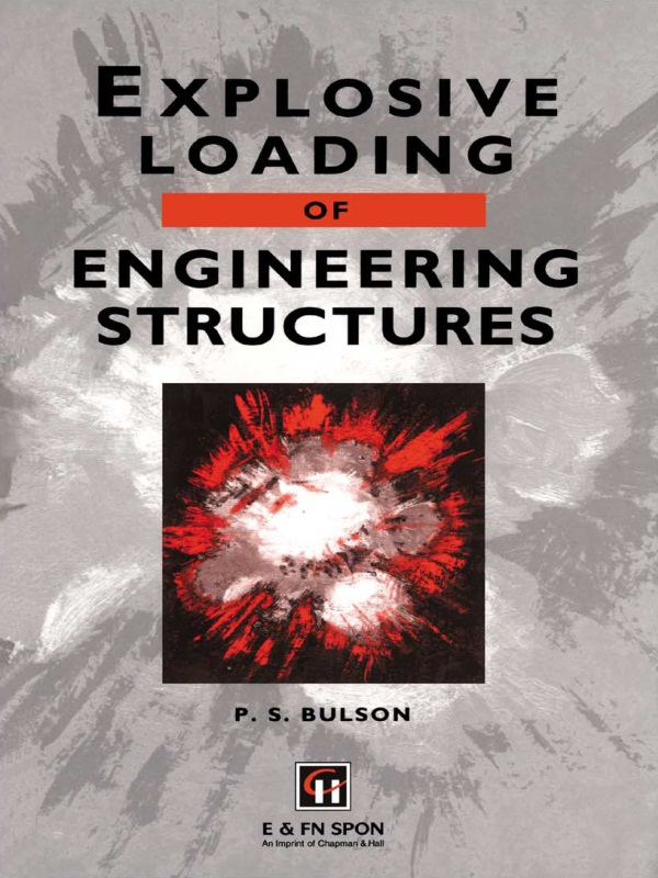 Explosive Loading of Engineering Structures: 1st Edition (Hardback) book cover