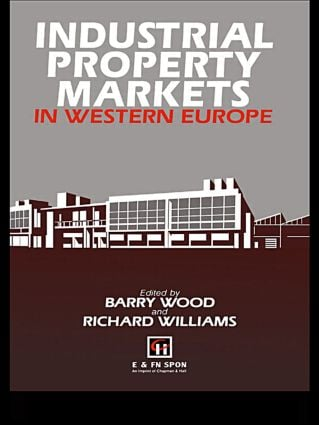 Industrial Property Markets in Western Europe: 1st Edition (Hardback) book cover