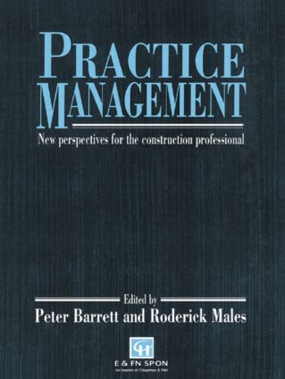Practice Management: New perspectives for the construction professional (Hardback) book cover