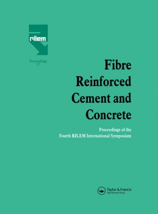 Fibre Reinforced Cement and Concrete: Proceedings of the Fourth RILEM International Symposium, 1st Edition (Hardback) book cover