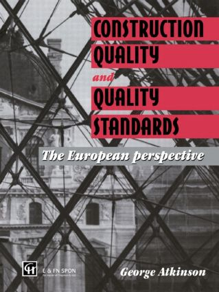 Construction Quality and Quality Standards: The European perspective, 1st Edition (Hardback) book cover