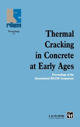 Thermal Cracking in Concrete at Early Ages: Proceedings of the International RILEM Symposium, 1st Edition (Hardback) book cover
