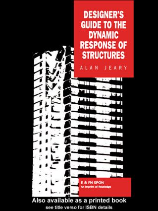 Designer's Guide to the Dynamic Response of Structures: 1st Edition (Hardback) book cover