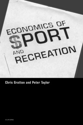 The Economics of Sport and Recreation: An Economic Analysis, 2nd Edition (Paperback) book cover