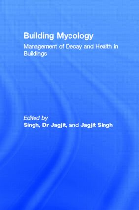 Building Mycology: Management of Decay and Health in Buildings book cover
