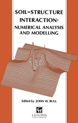 Soil-Structure Interaction: Numerical Analysis and Modelling: 1st Edition (Hardback) book cover