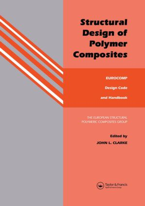 Structural Design of Polymer Composites: Eurocomp Design Code and Background Document, 1st Edition (Hardback) book cover