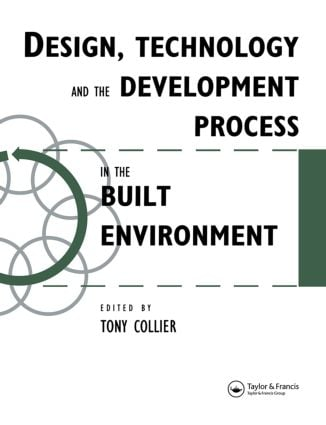 Design, Technology and the Development Process in the Built Environment: 1st Edition (Paperback) book cover