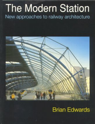 The Modern Station: New Approaches to Railway Architecture book cover