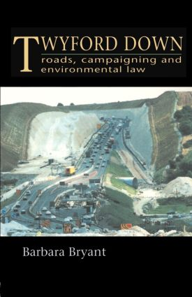 Twyford Down: Roads, campaigning and environmental law, 1st Edition (Paperback) book cover