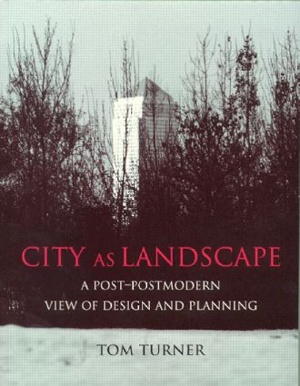 City as Landscape: A Post Post-Modern View of Design and Planning book cover