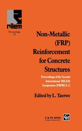 Non-Metallic (FRP) Reinforcement for Concrete Structures: Proceedings of the Second International RILEM Symposium, 1st Edition (Paperback) book cover