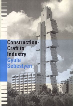Construction - Craft to Industry: 1st Edition (Paperback) book cover