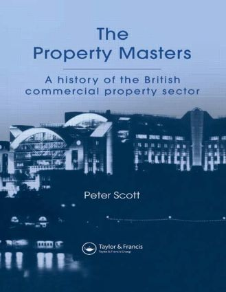 The Property Masters: A history of the British commercial property sector book cover