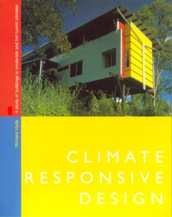 Climate Responsive Design: A Study of Buildings in Moderate and Hot Humid Climates, 1st Edition (Paperback) book cover