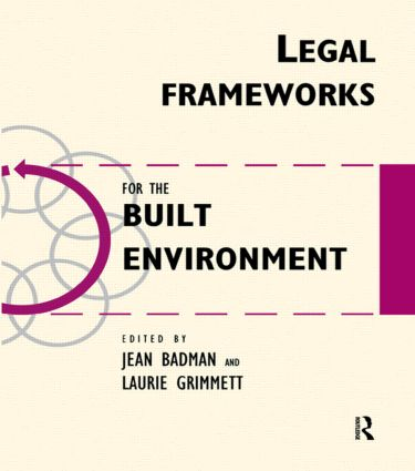 Legal Frameworks for the Built Environment: 1st Edition (e-Book) book cover